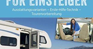 51yp0lS+QhL 310x165 - Praxis-Handbuch: Wohnmobil für Einsteiger. Ausrüstungs- und Tourentipps für Wohnmobilneulinge. Fachwissen und Tipps für Ihren (ersten) Wohnmobilurlaub.